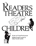 img - for Readers Theatre for Children: Scripts and Script Development by Latrobe, Kathy Howard, Laughlin, Mildred Knight (1990) Paperback book / textbook / text book