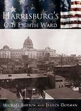 Harrisburgs Old Eighth Ward (Making of America: Pennsylvania)