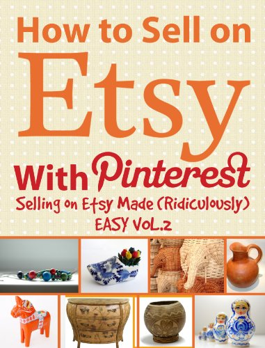 How to Sell on Etsy With Pinterest – Selling on Etsy Made Ridiculously Easy