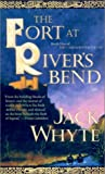 The Fort at River's Bend (The Camulod Chronicles, Book 5) (0613278313) by Jack Whyte