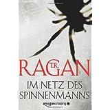 """Im Netz des Spinnenmanns: Thriller (Ein Fall f�r Lizzy Gardner)von """"T.R. Ragan"""""""