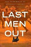Last Men Out: The True Story of America's Heroic Final Hours in Vietnam