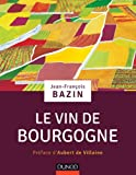 Le vin de Bourgogne (Hors collection)