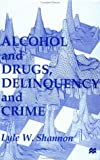 img - for Alcohol and Drugs, Delinquency and Crime: Looking Back to the Future book / textbook / text book