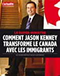 Le super-ministre: comment Jason Kenn...