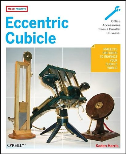 Eccentric Cubicle (Make: Projects)