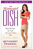 img - for The Skinnygirl Dish: Easy Recipes for Your Naturally Thin Life book / textbook / text book