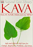 Natural Care Library Kava: Safe and Effective Self-Care for Cramps, Respiratory Problems and Stress