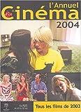 echange, troc Collectif (sous la direction de J-C. Berjon), assisté de Nicolas Marcadé - L'Annuel du cinéma 2004