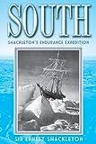 South: Shackleton's Endurance Expedition (1620874369) by Shackleton, Ernest