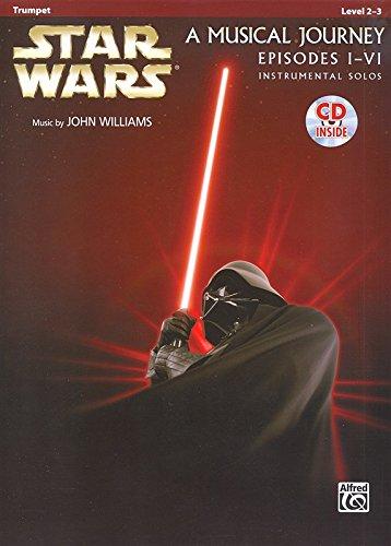Star Wars: A Musical Journey, Episodes I - VI - Trumpet (Arr. Galliford, Neuburg And Edmondson) (Book/CD). For Tromba