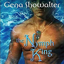The Nymph King (       UNABRIDGED) by Gena Showalter Narrated by Savannah Richards