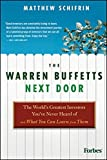 img - for The Warren Buffetts Next Door: The World's Greatest Investors You've Never Heard Of and What You Can Learn From Them by Matthew Schifrin (2010-11-09) book / textbook / text book