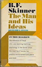 B.F. Skinner; The Man and His Ideas by…