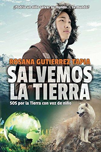SALVEMOS LA TIERRA: SOS por la Tierra con voz de niño  [GUTIERREZ TAPIA, ROSANA] (Tapa Blanda)