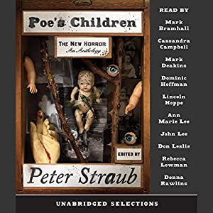 Poe's Children: The New Horror: An Anthology (Unabridged Selections) | [Peter Straub]