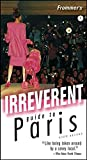 Frommer's Irreverent Guide to Paris (Irreverent Guides)