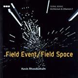 img - for Architecture & Urbanism 2 - Field Event: Field Space (Black Dog Series, Vol 2) by Rhowbotham, Kevin (2001) Paperback book / textbook / text book