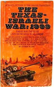 Texas-Israeli War: 1999 by Howard Waldrop and Jake Saunders