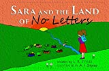 Sara and the Land of No Letters (The Sara Books Book 1)