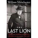 The Last Lion: Winston Spencer Churchill: Defender of the Realm, 1940-1965 ~ Paul Reid