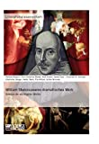 img - for William Shakespeares dramatisches Werk: Analyse der wichtigsten Werke (German Edition) book / textbook / text book