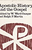 img - for Apostolic History and the gospel: Biblical and Historical Essays Presented to F.F. Bruce on His 60th Birthday book / textbook / text book