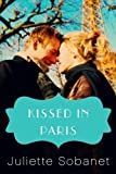 img - for Kissed in Paris (A Paris Romance) by Sobanet, Juliette (2013) Paperback book / textbook / text book