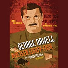 1984: New Classic Edition (       UNABRIDGED) by George Orwell Narrated by Simon Prebble