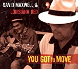 echange, troc David Maxwell, Louisiana Red - You Got to Move