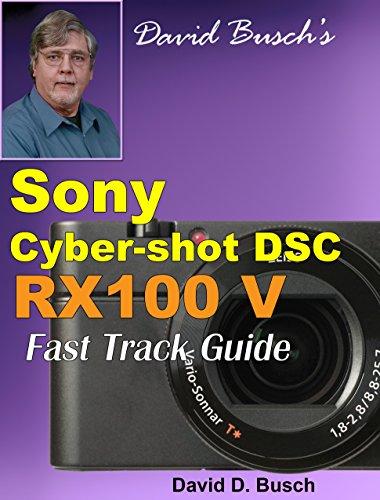 david-buschs-sony-cyber-shot-dsc-rx100-v-fast-track-guide-english-edition