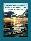 img - for Strategic Plan for Federal Research and Monitoring of Ocean Acidification book / textbook / text book