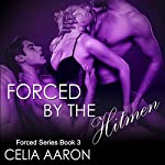 Forced by the Hitmen: Forced Series, Book 3 | Celia Aaron