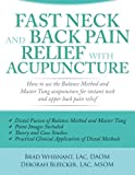 Fast Neck and Back Pain Relief with Acupuncture: How to Use the Balance Method and Master Tung Acupuncture for Instant Neck and Upper Back Pain Relief