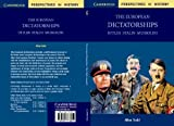 img - for The European Dictatorships: Hitler, Stalin, Mussolini (Cambridge Perspectives in History) book / textbook / text book
