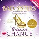 Bad Sisters Audiobook by Rebecca Chance Narrated by Lisa Milne Henderson