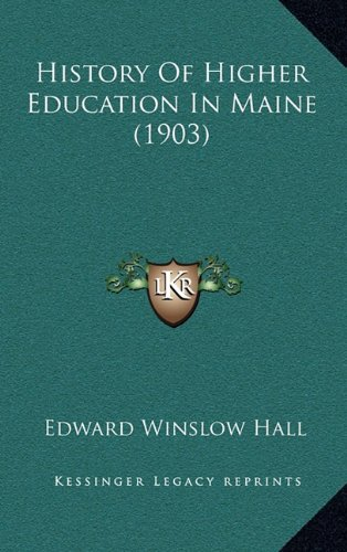 History of Higher Education in Maine (1903)