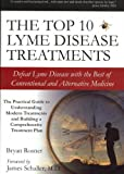 img - for [ The Top 10 Lyme Disease Treatments: Defeat Lyme Disease with the Best of Conventional and Alternative Medicine[ THE TOP 10 LYME DISEASE TREATMENTS: DEFEAT LYME DISEASE WITH THE BEST OF CONVENTIONAL AND ALTERNATIVE MEDICINE ] By Rosner, Bryan ( Author )May-01-2007 Paperback book / textbook / text book