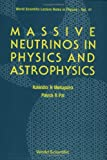 img - for Massive Neutrinos in Physics and Astrophysics (World Scientific Lecture Notes in Physics) book / textbook / text book
