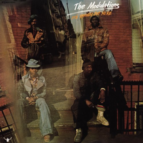 The Modulations - It's Rough Out Here
