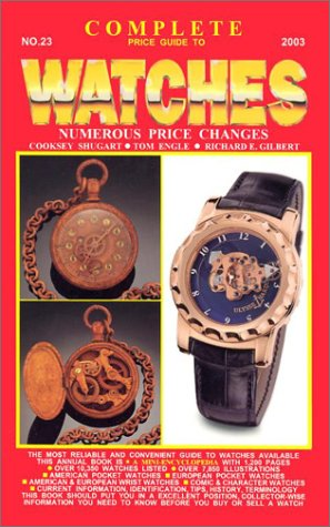 Complete Price Guide to Watches (Complete Price Guide to Watches, 23rd ed), Cooksey Shugart, Tom Engle, Richard E. Gilbert