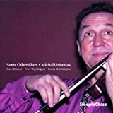 Some Other Blues by Michal Urbaniak (2010-01-01)
