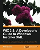 WiX 3.6: A Developers Guide to Windows Installer XML