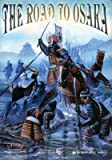 img - for The Road to Osaka: Samurai Skirmish Rules, 1100 - 1620 book / textbook / text book