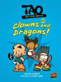 Clowns and Dragons! (Tao, the Little Samurai)