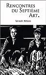 Rencontre du Septi�me Art par Kitano