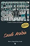Saudi Arabia (Culture Shock! A Survival Guide to Customs & Etiquette) (1558687831) by Tripp, Harvey