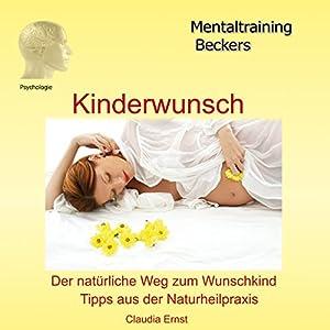 Kinderwunsch. Der natürliche Weg zum Wunschkind Hörbuch