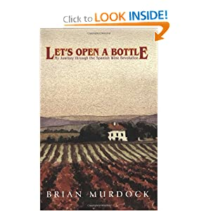 Let's Open a Bottle: My Journey Through the Spanish Wine Revolution