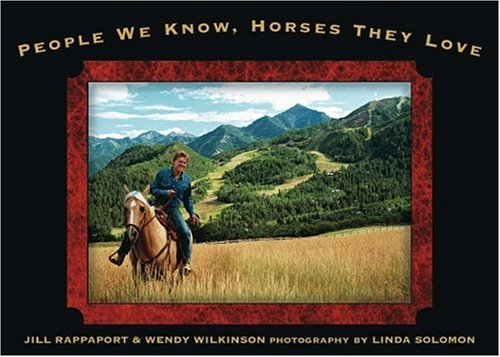 People We Know, Horses They Love, Jill Rappaport, Wendy Wilkinson, Linda Solomon